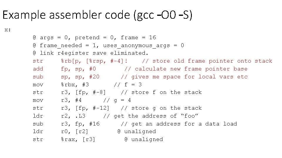Example assembler code (gcc –O 0 –S) x: @ args = 0, pretend =