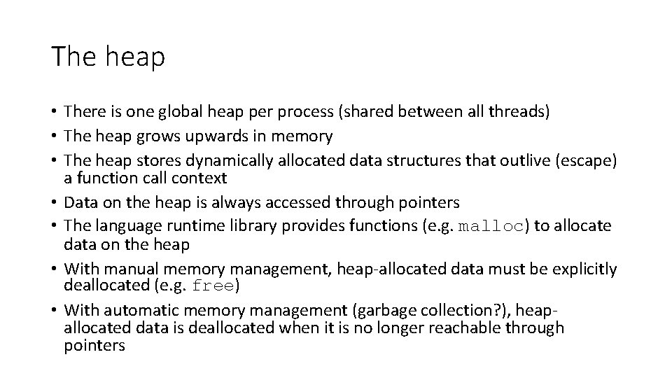 The heap • There is one global heap per process (shared between all threads)