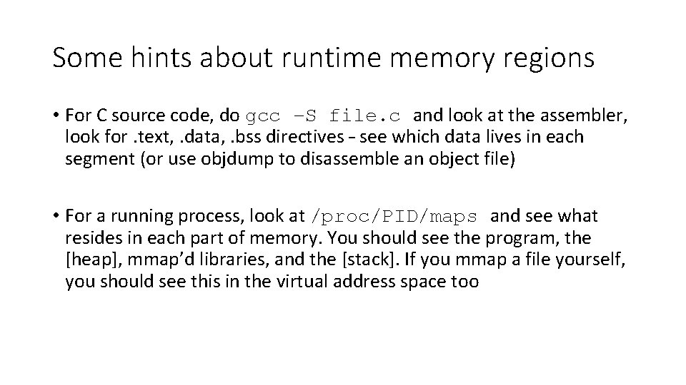 Some hints about runtime memory regions • For C source code, do gcc –S