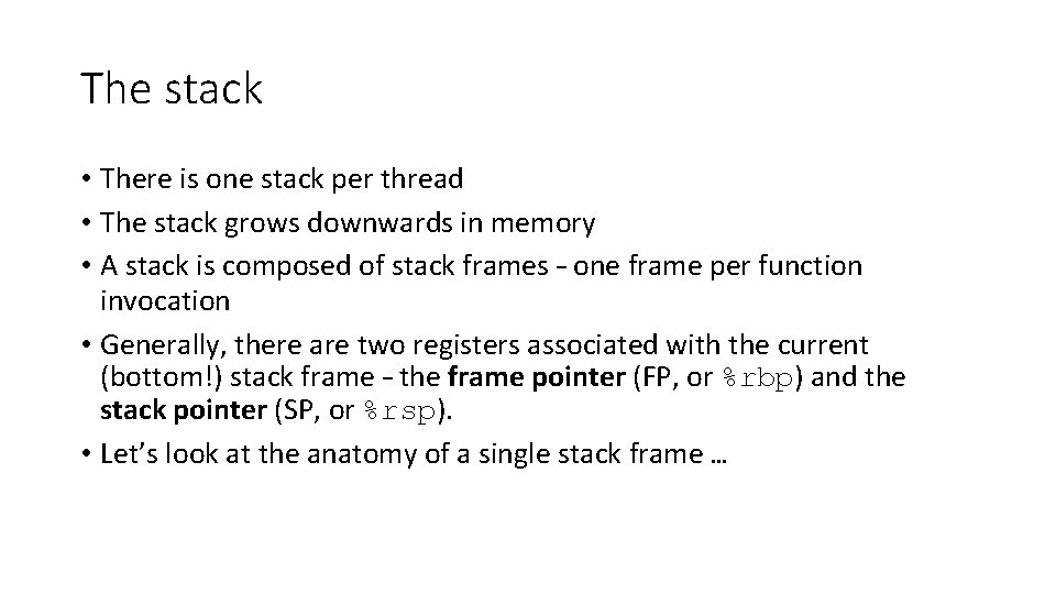 The stack • There is one stack per thread • The stack grows downwards