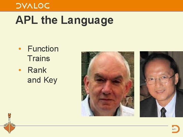 APL the Language • Function Trains • Rank and Key