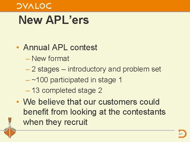 New APL'ers • Annual APL contest – New format – 2 stages – introductory