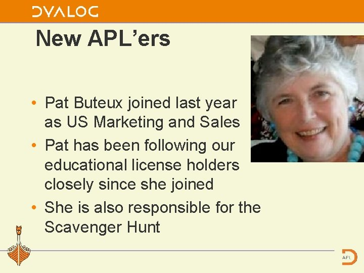 New APL'ers • Pat Buteux joined last year as US Marketing and Sales •