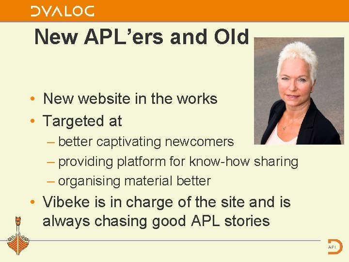 New APL'ers and Old • New website in the works • Targeted at –