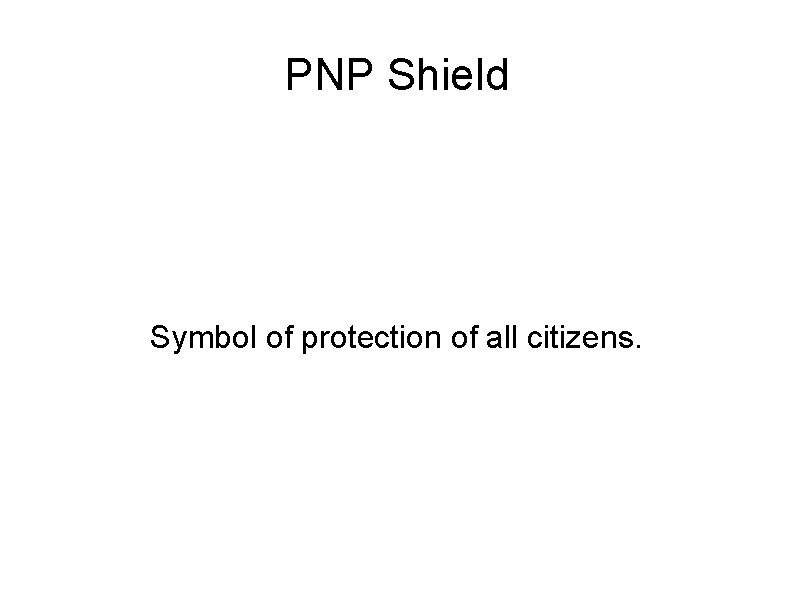 PNP Shield Symbol of protection of all citizens.