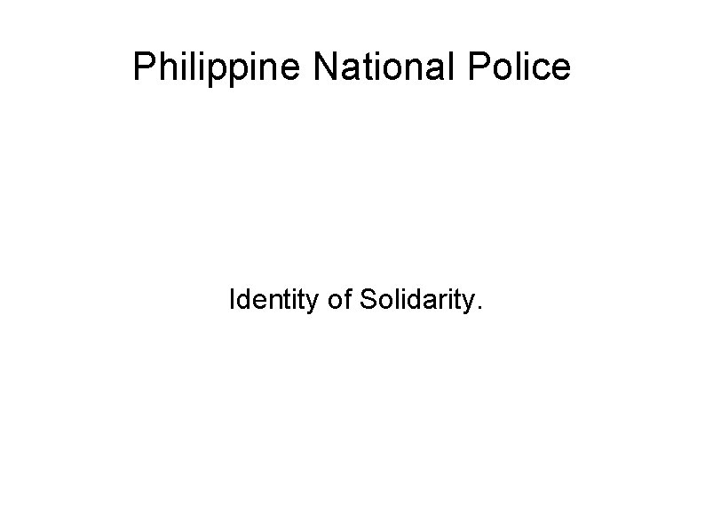 Philippine National Police Identity of Solidarity.