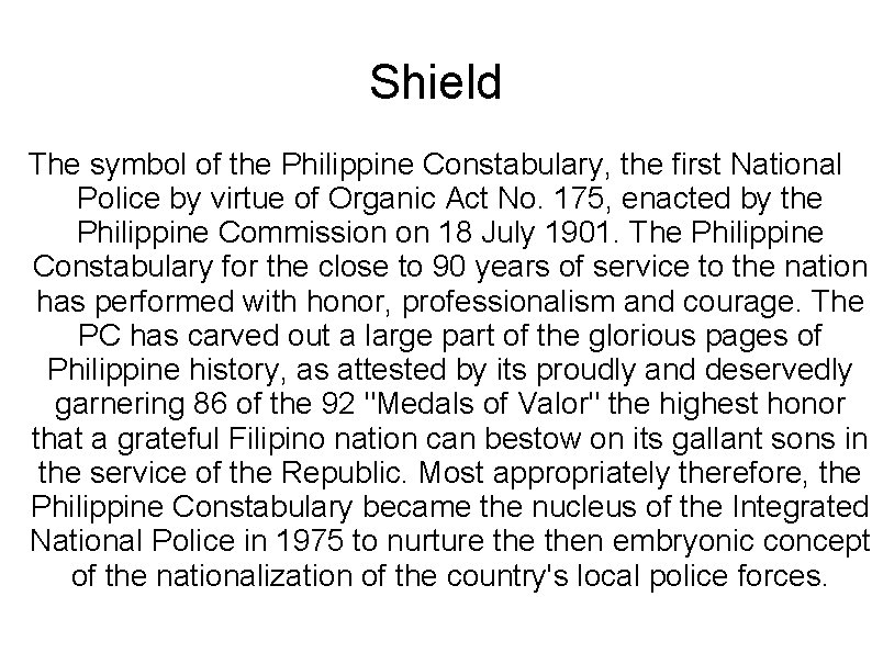 Shield The symbol of the Philippine Constabulary, the first National Police by virtue of