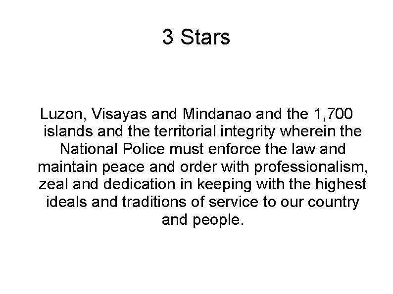 3 Stars Luzon, Visayas and Mindanao and the 1, 700 islands and the territorial