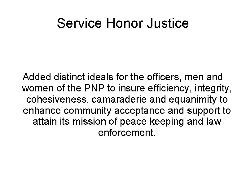 Service Honor Justice Added distinct ideals for the officers, men and women of the