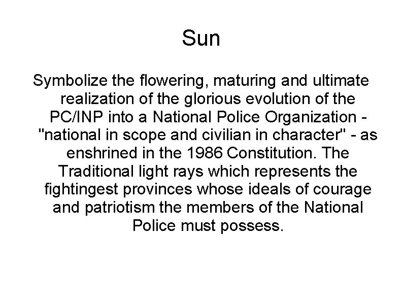 Sun Symbolize the flowering, maturing and ultimate realization of the glorious evolution of the