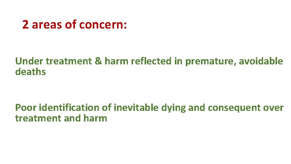 2 areas of concern: Under treatment & harm reflected in premature, avoidable deaths Poor