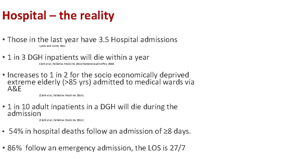 Hospital – the reality • Those in the last year have 3. 5 Hospital