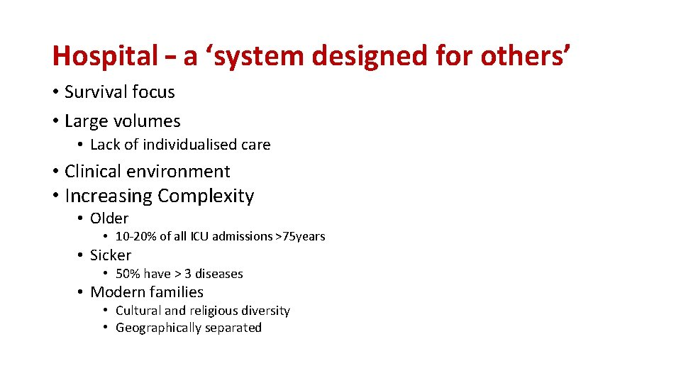 Hospital – a 'system designed for others' • Survival focus • Large volumes •
