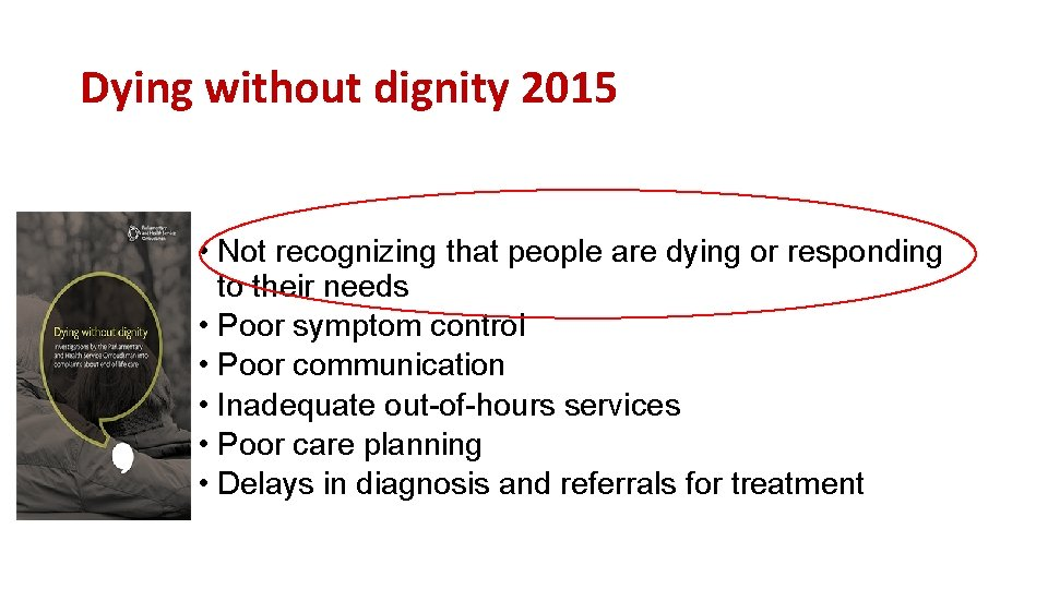 Dying without dignity 2015 • Not recognizing that people are dying or responding to