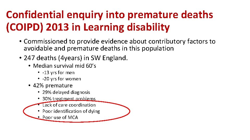 Confidential enquiry into premature deaths (COIPD) 2013 in Learning disability • Commissioned to provide