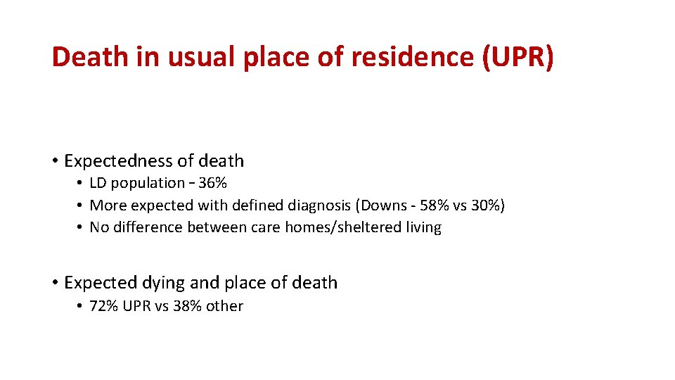 Death in usual place of residence (UPR) • Expectedness of death • LD population