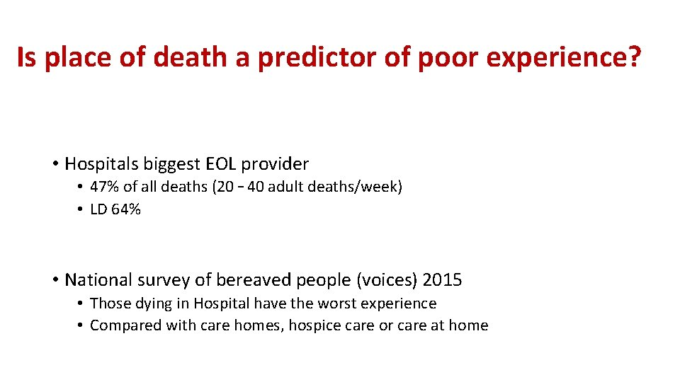 Is place of death a predictor of poor experience? • Hospitals biggest EOL provider