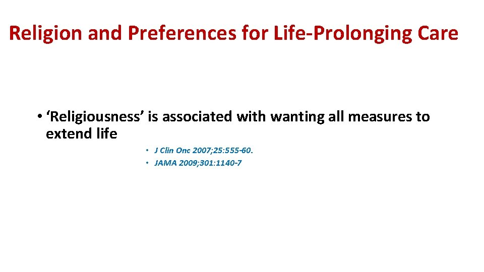 Religion and Preferences for Life-Prolonging Care • 'Religiousness' is associated with wanting all measures