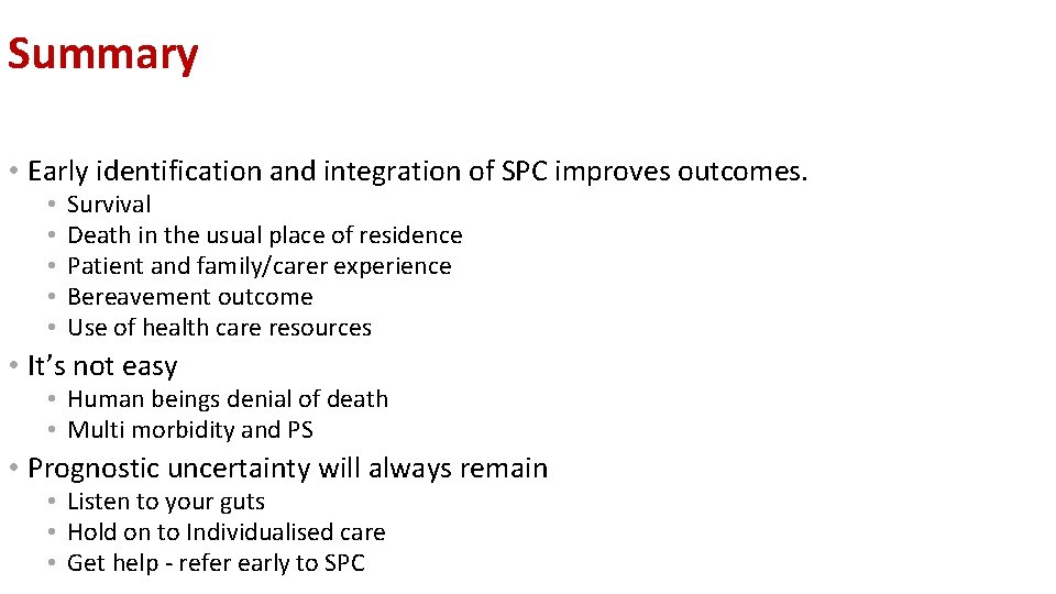 Summary • Early identification and integration of SPC improves outcomes. • • • Survival