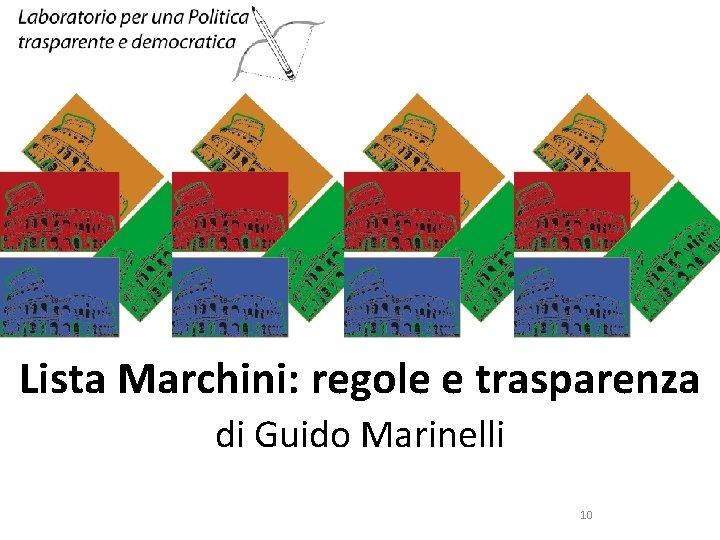SINISTRA ECOLOGIA E LIBERTA' Lista Marchini: regole e trasparenza di Guido Marinelli 10