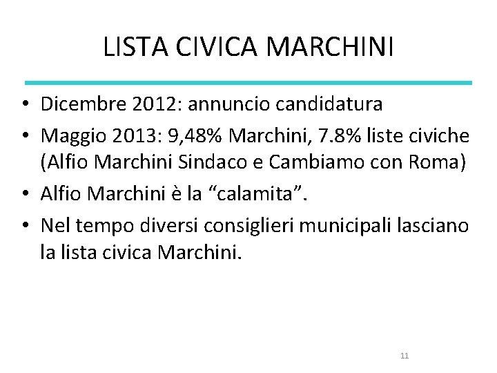 LISTA CIVICA MARCHINI • Dicembre 2012: annuncio candidatura • Maggio 2013: 9, 48% Marchini,