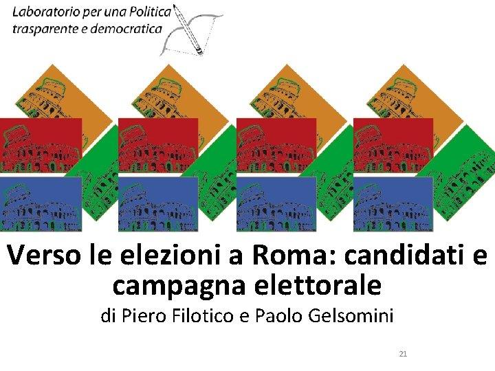 SINISTRA ECOLOGIA E LIBERTA' Verso le elezioni a Roma: candidati e campagna elettorale di