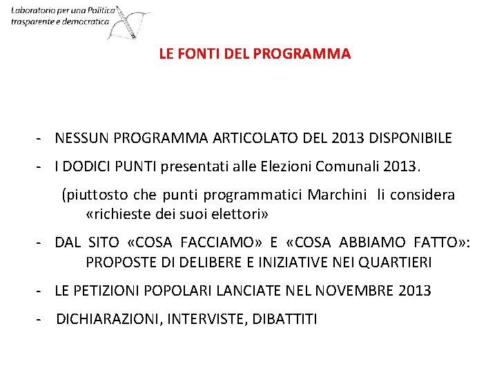 LE FONTI DEL PROGRAMMA - NESSUN PROGRAMMA ARTICOLATO DEL 2013 DISPONIBILE - I DODICI