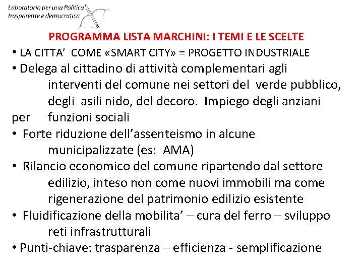 PROGRAMMA LISTA MARCHINI: I TEMI E LE SCELTE • LA CITTA' COME «SMART CITY»