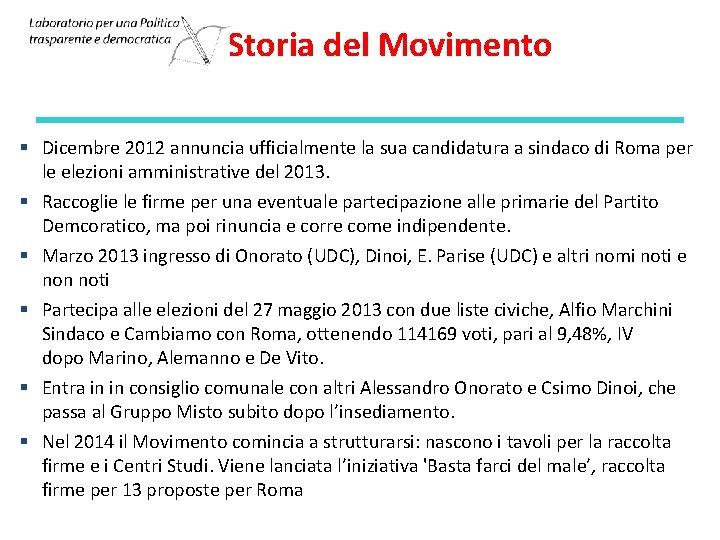 Storia del Movimento § Dicembre 2012 annuncia ufficialmente la sua candidatura a sindaco di