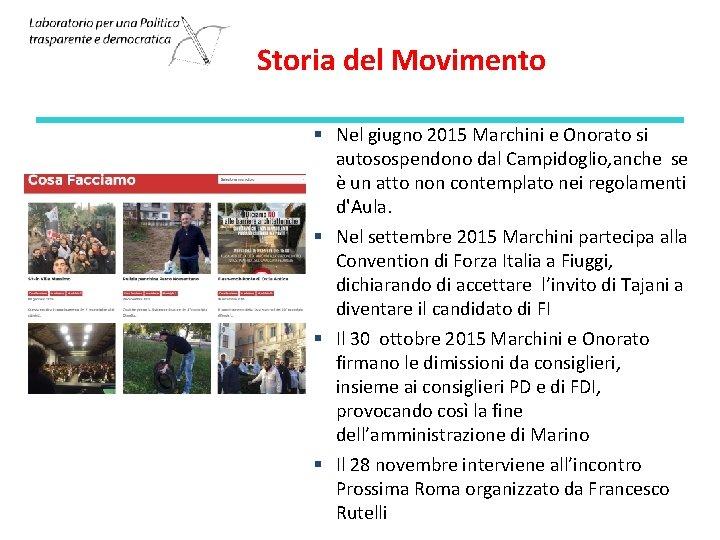 Storia del Movimento § Nel giugno 2015 Marchini e Onorato si autosospendono dal Campidoglio,