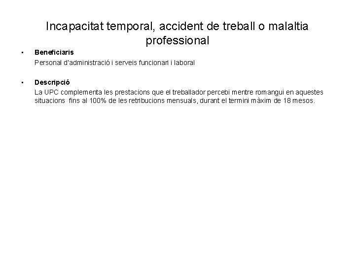 Incapacitat temporal, accident de treball o malaltia professional • Beneficiaris Personal d'administració i serveis