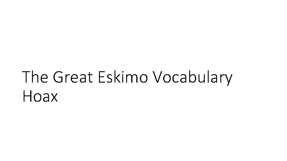 The Great Eskimo Vocabulary Hoax