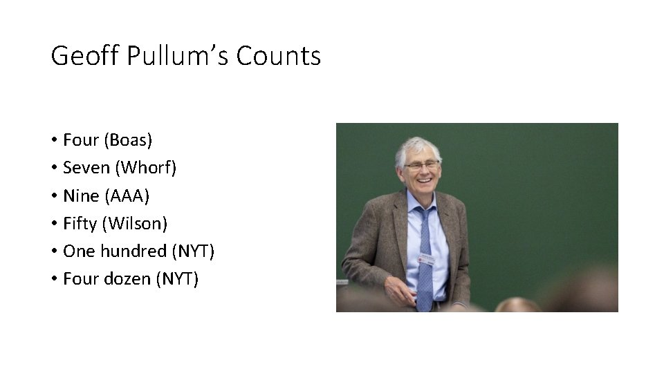 Geoff Pullum's Counts • Four (Boas) • Seven (Whorf) • Nine (AAA) • Fifty