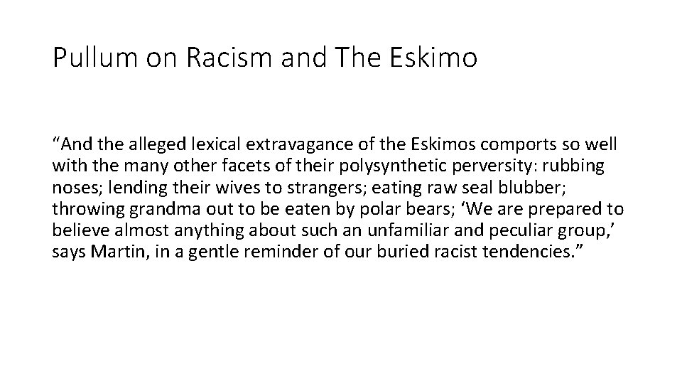 """Pullum on Racism and The Eskimo """"And the alleged lexical extravagance of the Eskimos"""