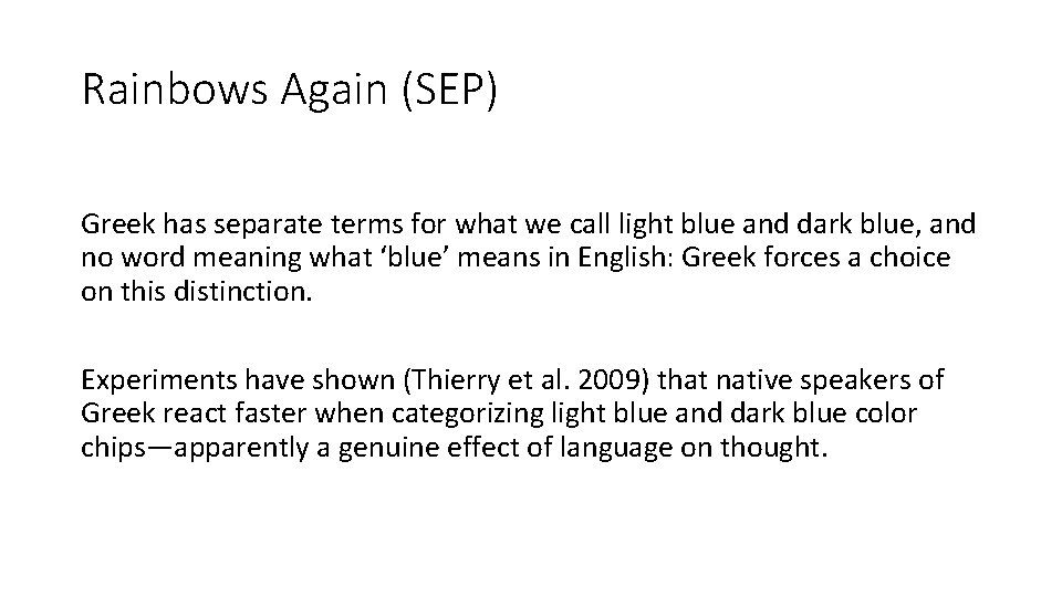 Rainbows Again (SEP) Greek has separate terms for what we call light blue and