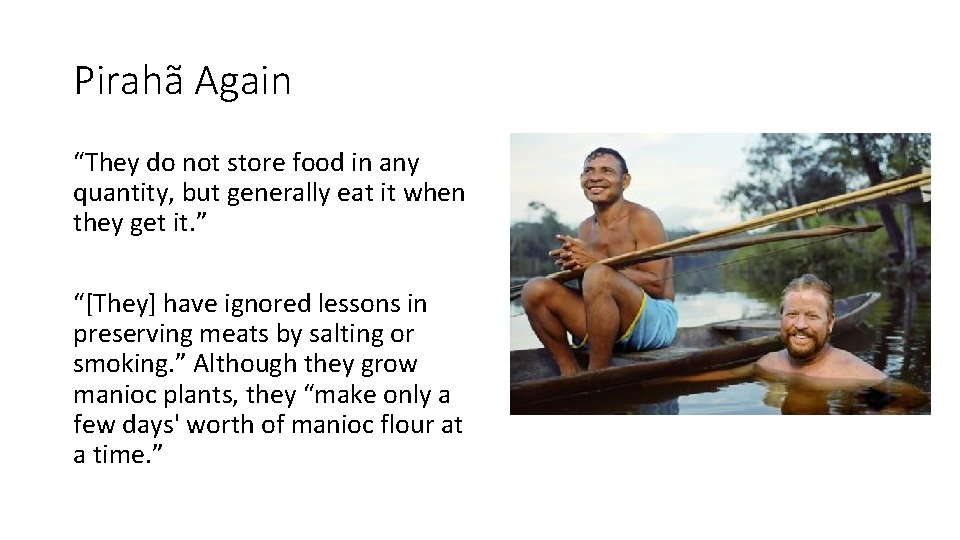 """Pirahã Again """"They do not store food in any quantity, but generally eat it"""