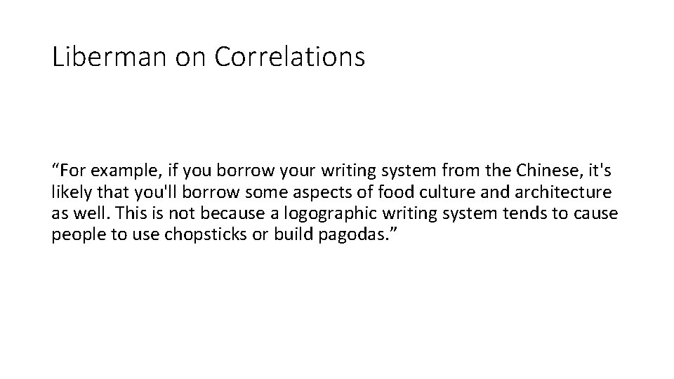 """Liberman on Correlations """"For example, if you borrow your writing system from the Chinese,"""
