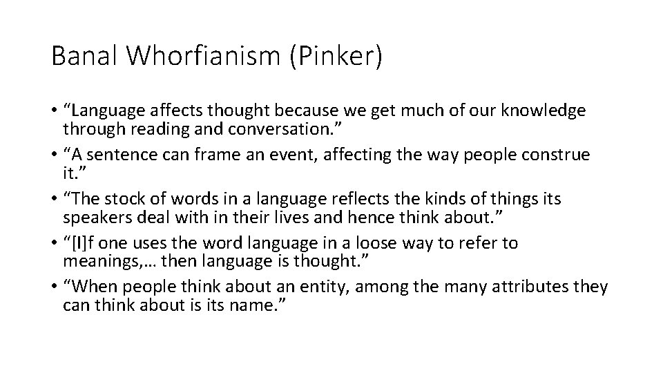 """Banal Whorfianism (Pinker) • """"Language affects thought because we get much of our knowledge"""