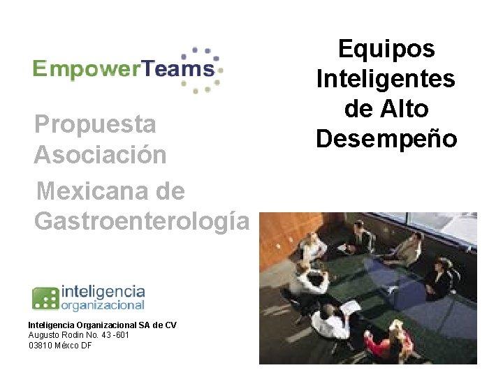 Propuesta Asociación Mexicana de Gastroenterología Inteligencia Organizacional SA de CV Augusto Rodin No. 43