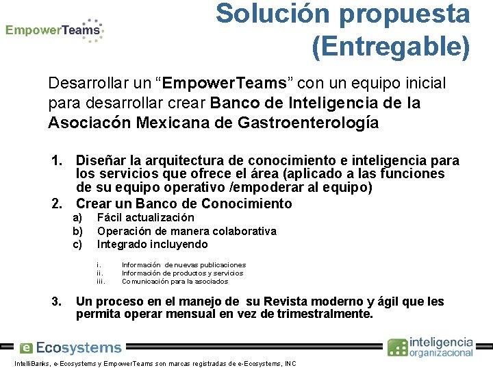"""Solución propuesta (Entregable) Desarrollar un """"Empower. Teams"""" con un equipo inicial para desarrollar crear"""