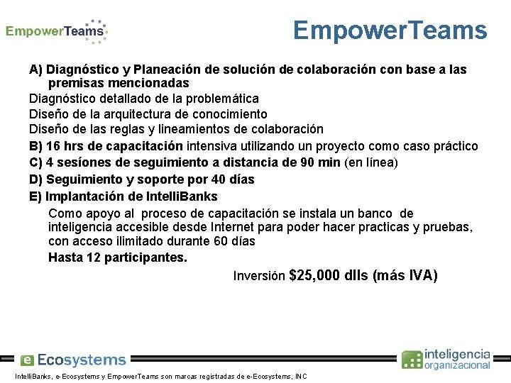 Empower. Teams A) Diagnóstico y Planeación de solución de colaboración con base a las