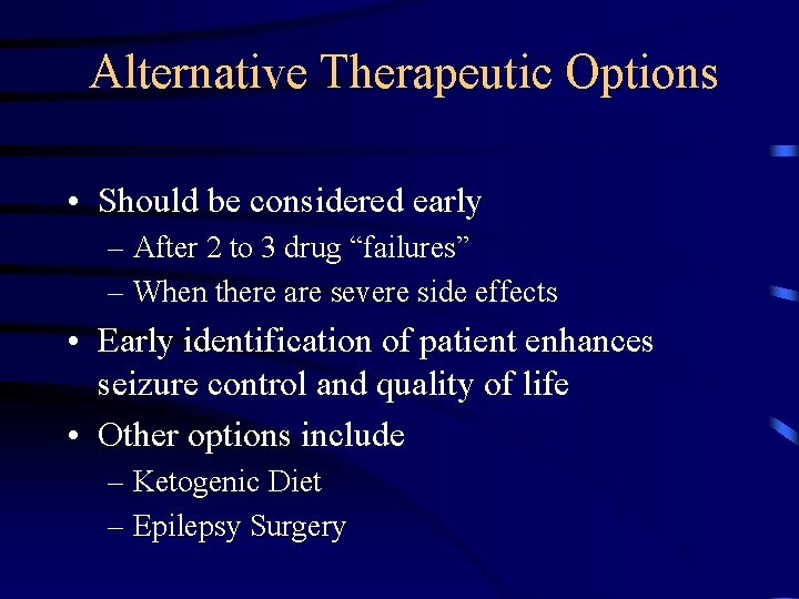 Alternative Therapeutic Options • Should be considered early – After 2 to 3 drug