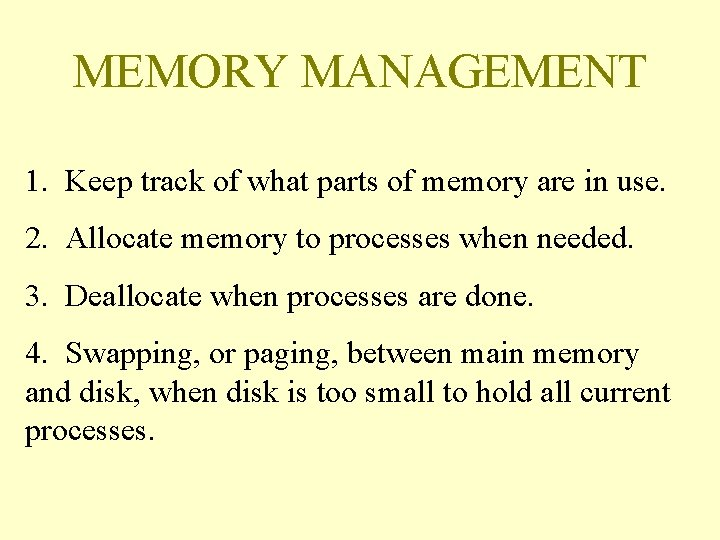 MEMORY MANAGEMENT 1. Keep track of what parts of memory are in use. 2.
