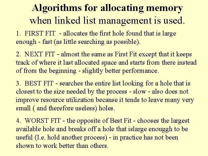 Algorithms for allocating memory when linked list management is used. 1. FIRST FIT -