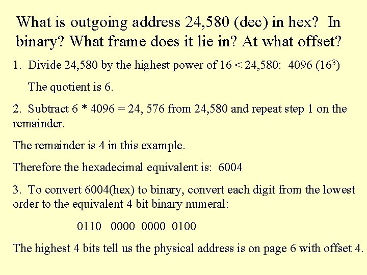 What is outgoing address 24, 580 (dec) in hex? In binary? What frame does