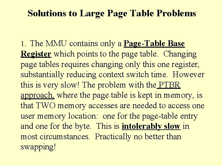 Solutions to Large Page Table Problems 1. The MMU contains only a Page-Table Base