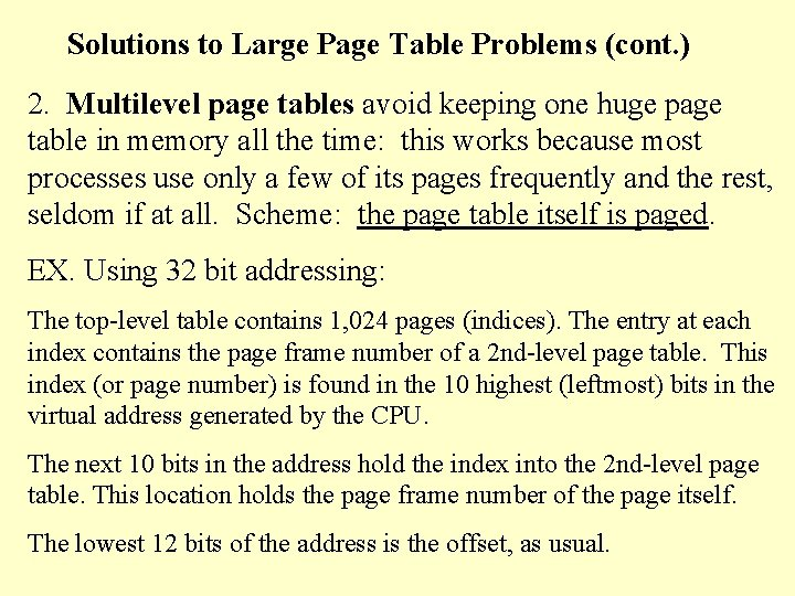 Solutions to Large Page Table Problems (cont. ) 2. Multilevel page tables avoid keeping