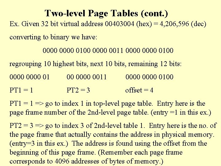Two-level Page Tables (cont. ) Ex. Given 32 bit virtual address 00403004 (hex) =