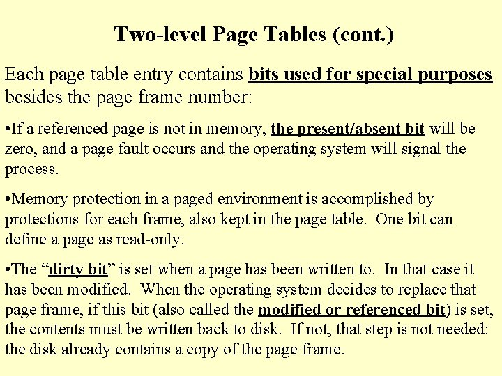Two-level Page Tables (cont. ) Each page table entry contains bits used for special