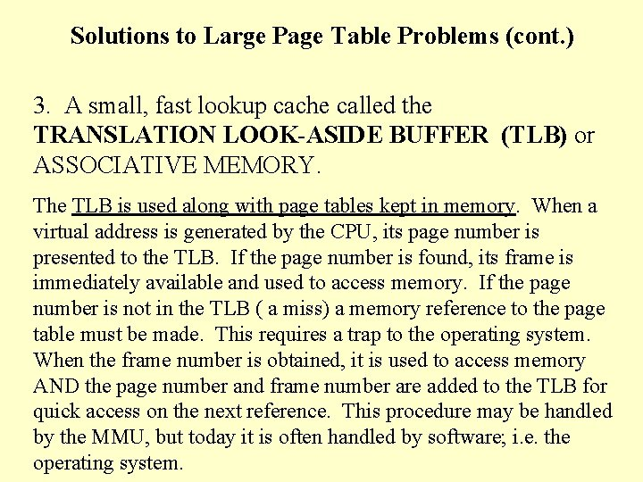 Solutions to Large Page Table Problems (cont. ) 3. A small, fast lookup cache